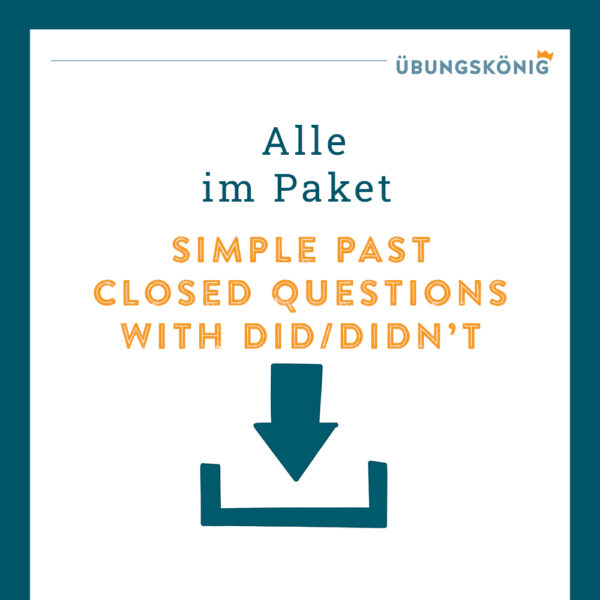 Königspaket: Simple Past - Closed Questions with did/didn't