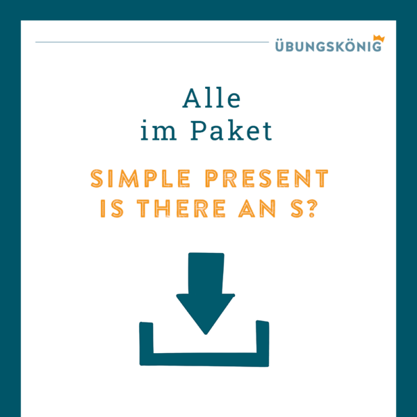 Königspaket: Simple Present - Is there an s?